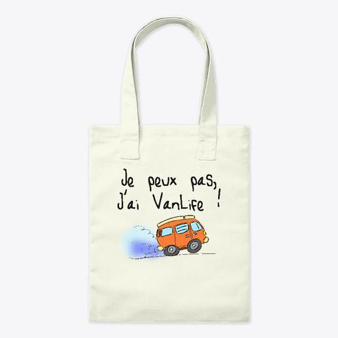 Je Peux Pas, J'ai Van Life ! Natural T-Shirt Front