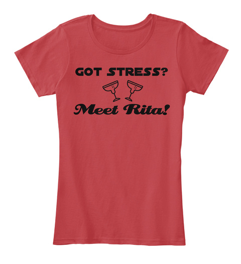 Got Stress? Meet Rita! Classic Red Women's T-Shirt Front