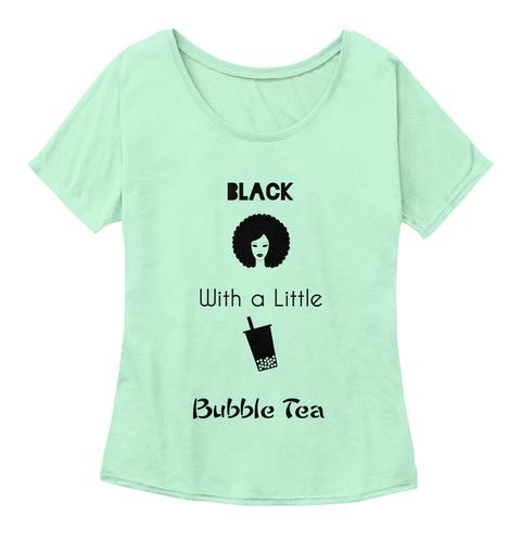 Black With A Little Bubble Tea Mint  T-Shirt Front
