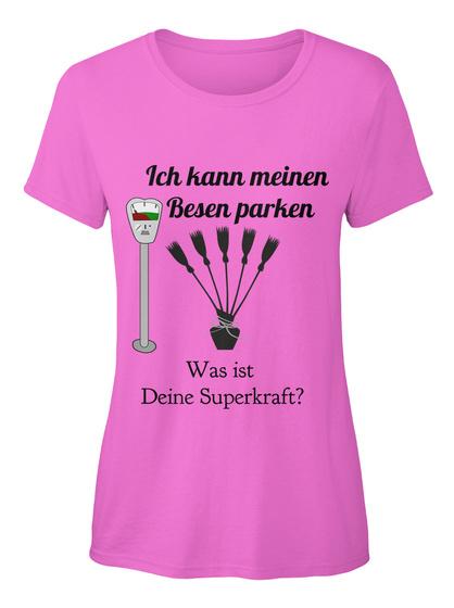 Ich Kann Meinen  Besen Parken Was Ist  Deine Superkraft? Azalea T-Shirt Front