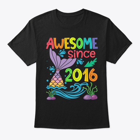 Awesome Since 2016 Mermaid 4th Birthday Black T-Shirt Front