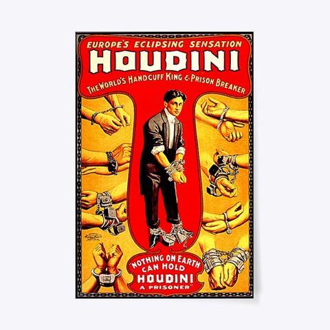 "Houdini "" The King Of The Handcuffs "" Standard T-Shirt Front"