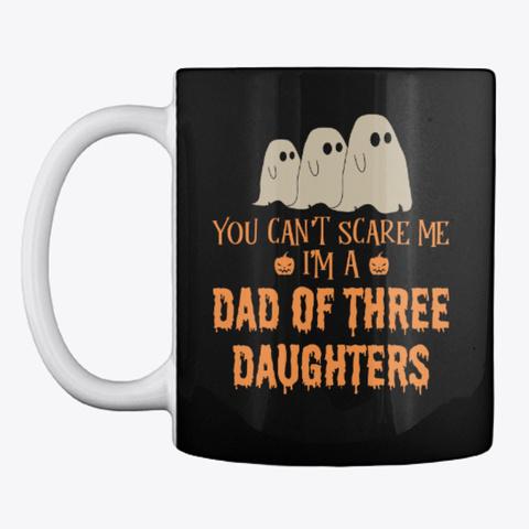 Dad Of Three Daughters Halloween Mug Black Mug Front