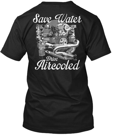 Save Water Drive Aircooled Black T-Shirt Back