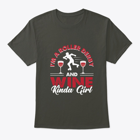 Im A Roller Derby And Wine Kinda Girl Smoke Gray T-Shirt Front