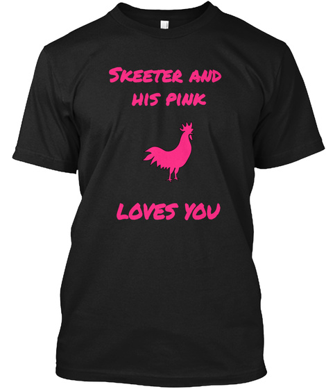 Skeeter And His Pink Loves You Black T-Shirt Front