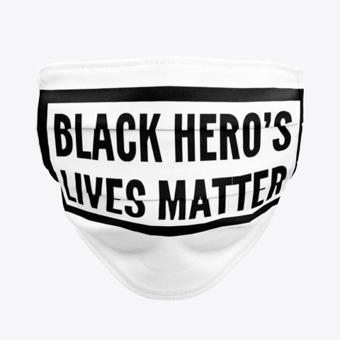 Black Hero's Lives Matter Standard T-Shirt Front