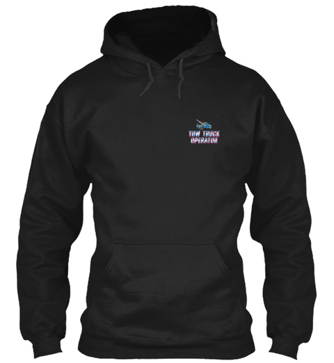 Awesome Tow Truck Operator Hoodie Black T-Shirt Front