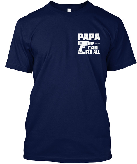 Papa Can Fix All Navy T-Shirt Front