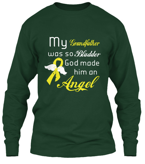 My Grandfather Was So Bladder God Made Him On Angel Forest Green T-Shirt Front