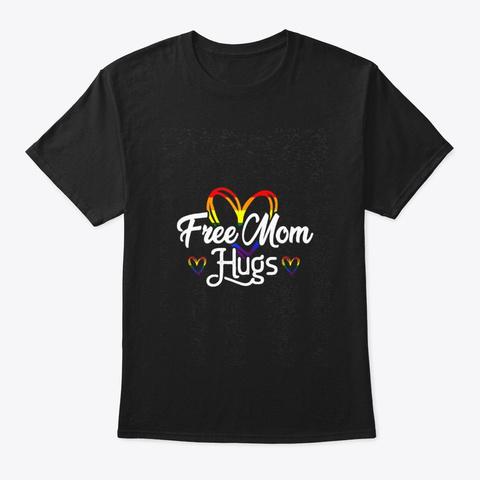 Womens Free Mom Hugs T Shirt Lgbt Black T-Shirt Front