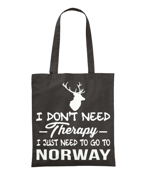 I Don't Need Therapy I Just Need To Go To Norway Black Camiseta Front