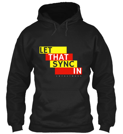 Let That Sync In Black T-Shirt Front
