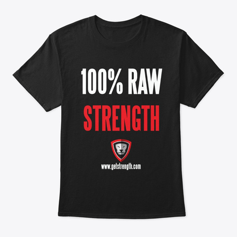 100% Raw Strength Powerlifting Black T-Shirt Front
