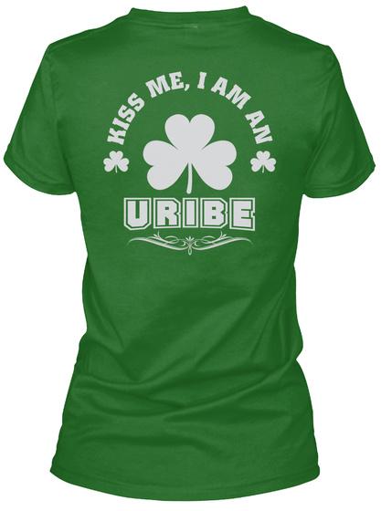 Kiss Me I Am Uribe Thing T Shirts Irish Green T-Shirt Back