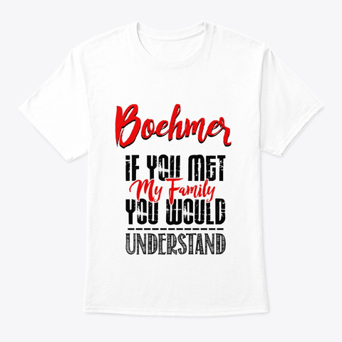 My Family Boehmer Name Shirt White T-Shirt Front