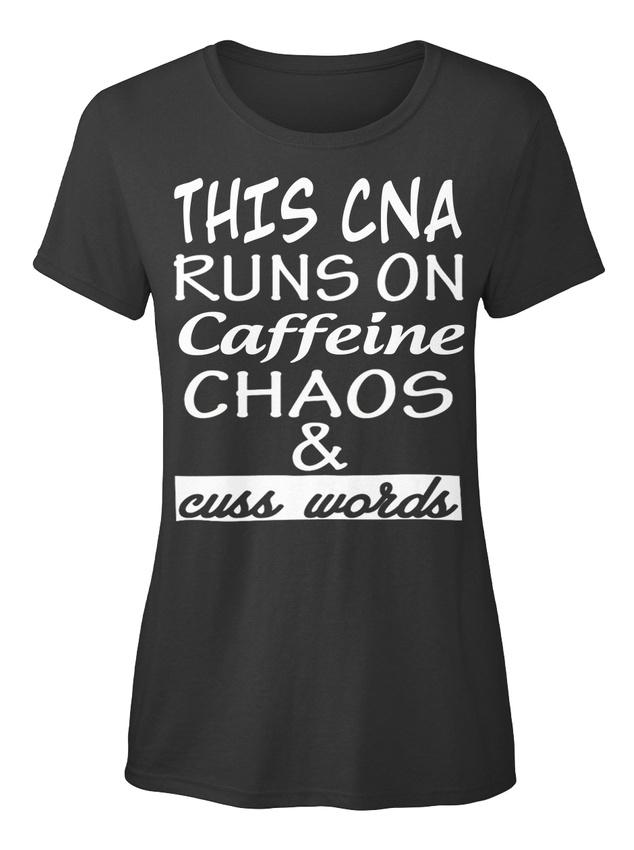 Cna Caffeine, Chaos Et Cuss Mots-cela Fonctionne Sur Standard T-shirt Femme