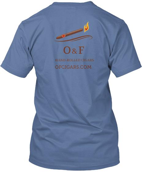 O & F Hand Rolled Cigars Ofcigars.Com Denim Blue T-Shirt Back