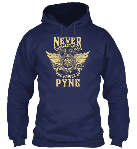 Never Underestimate The Power Of Pyne Navy T-Shirt Front