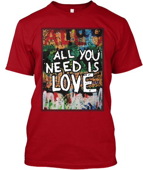 All You Need Is Love Deep Red T-Shirt Front