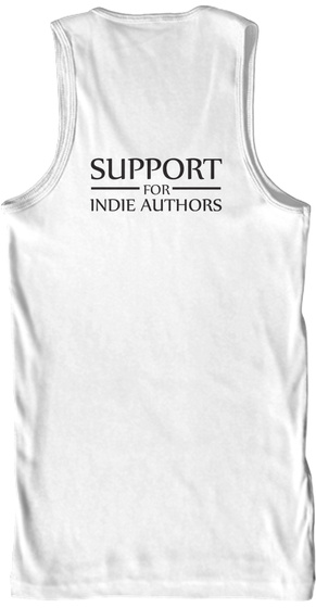 Support Indie Authors Tank White T-Shirt Back