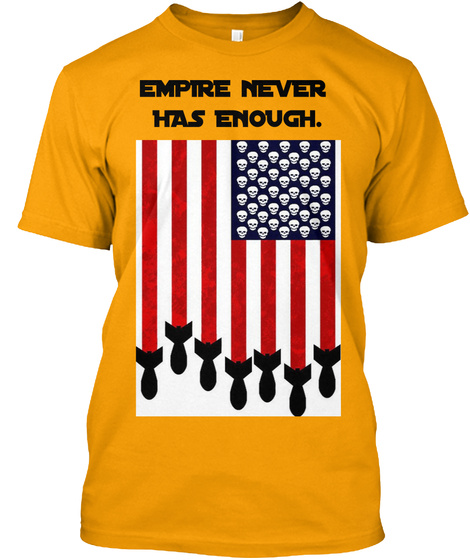 E Mpire N Ever  Has Enough. Gold T-Shirt Front