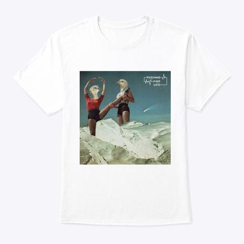 Techno For Life (Artwork: Paulapils) White T-Shirt Front
