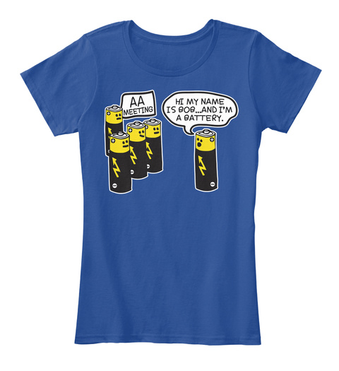 404f2d4e53 And I'm A Battery. Aa Battery Funny Thsirt Deep Royal Women's T-Shirt Back