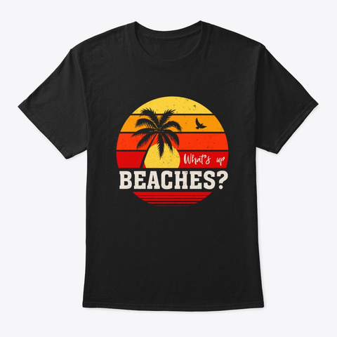 Whats Up Beaches Vintage Black T-Shirt Front