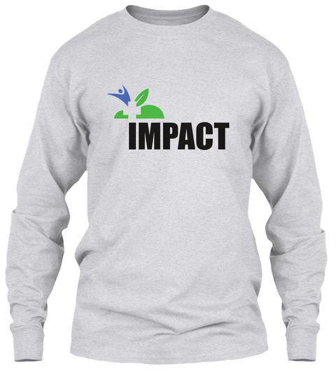 Impact Wherever The Art Of Medicine Is Loved, There Is Also A Love Of Humanity Ash Grey T-Shirt Front