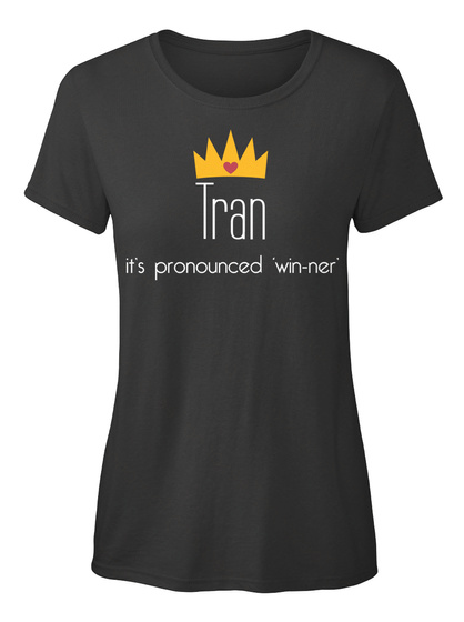 Tran It's Pronounced 'win Ner' Black T-Shirt Front