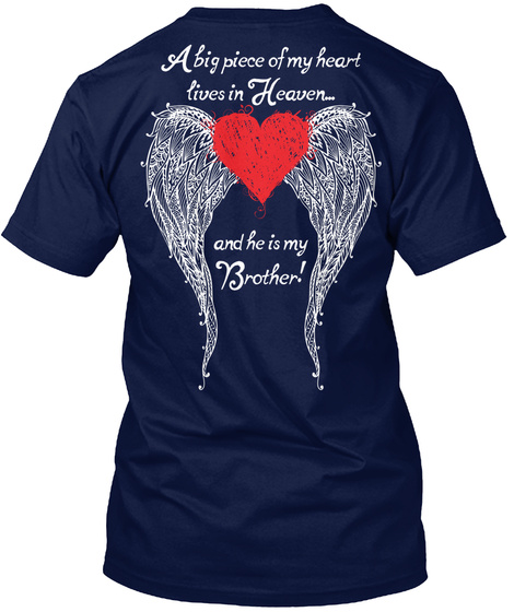 A Big Piece Of My Heart Lives In Heaven .. And He Is My Brother! Navy T-Shirt Back