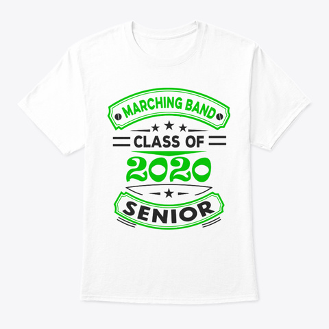 [Class Of 2020] Marching Band   Green White T-Shirt Front
