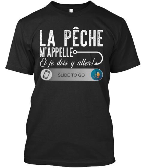 La Pêche M'appelle T Shirt Humour Pêche Black T-Shirt Front