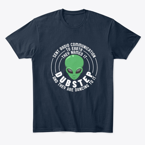 Sent Radio Communication To Earth They New Navy T-Shirt Front