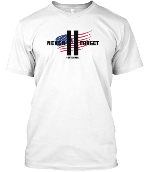 Memorial Always Remembers Patriot Day  White T-Shirt Front