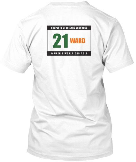 Property Of Ireland Lacrosse 21 Ward Women's World Cup 2017 White T-Shirt Back