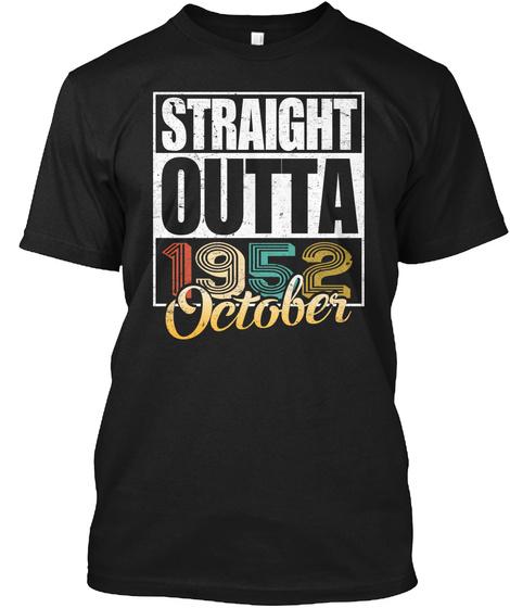 1952 October Birthday T Shirt Black T-Shirt Front