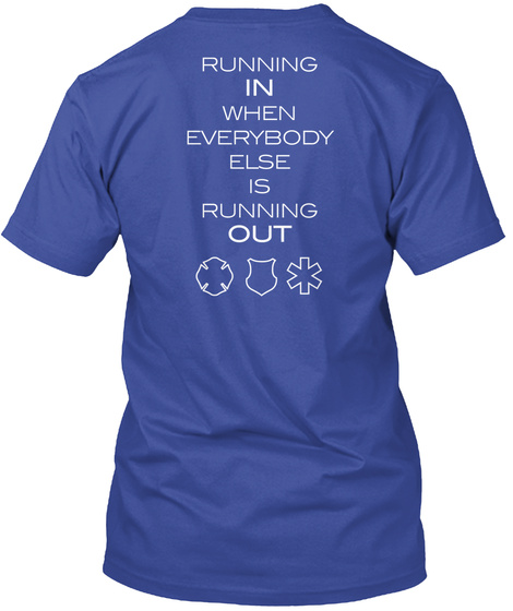 Running In When Everybody Else Is Running Out Deep Royal T-Shirt Back