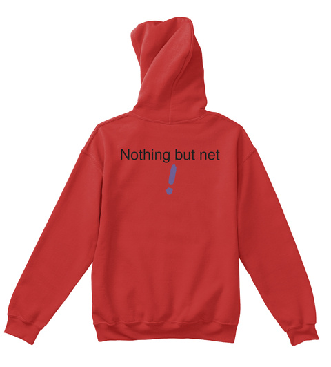 Nothing But Net  ! Red T-Shirt Back