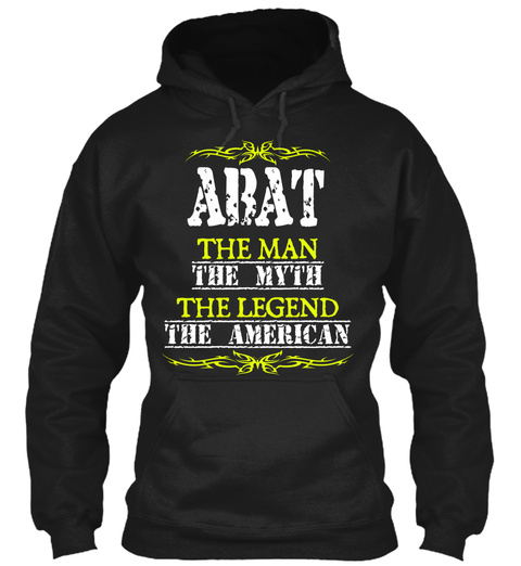 Abat The Man The Myth The Legend The American Black T-Shirt Front