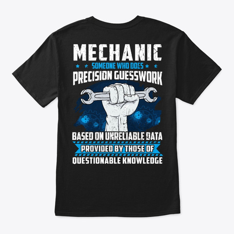 Funny Mechanic Gift Precision Guesswork Black T-Shirt Back