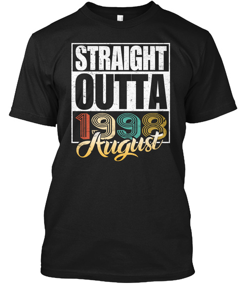 1998 August Birthday T Shirt Black T-Shirt Front