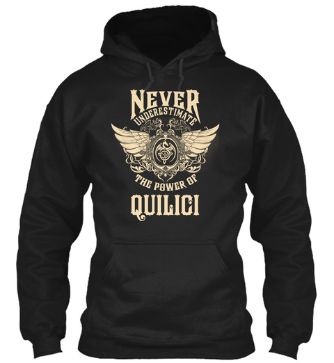 Never Underestimate The Power Of Quilici Black T-Shirt Front
