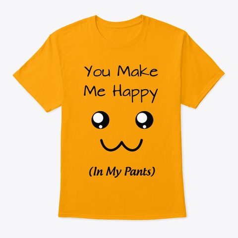 Happy In Pants Gold T-Shirt Front