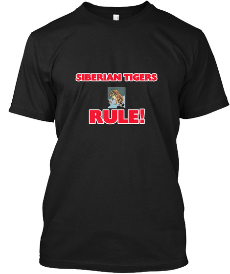 Siberian Tigers Rule! Black T-Shirt Front
