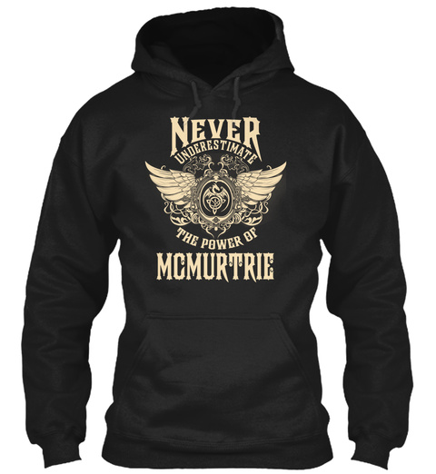 Never Underestimate The Power Of Mcmurtrie Black T-Shirt Front