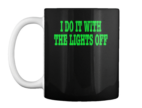 Do It With The Lighs Off Paranormal Ghos Black T-Shirt Front