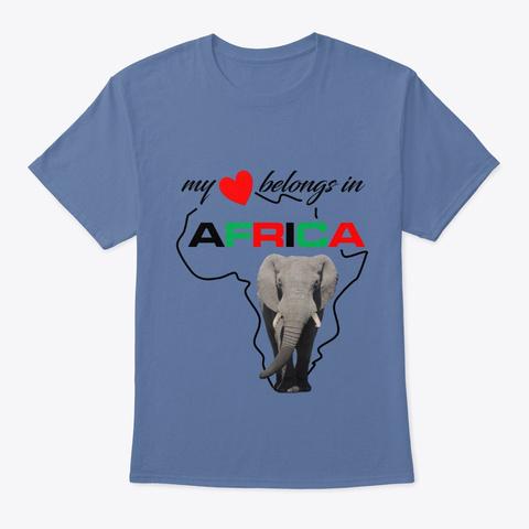 My Heart Belongs In Africa   Elephant Denim Blue T-Shirt Front