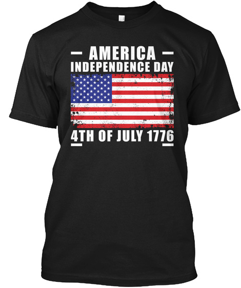 4th Of July   America Independence Day Black T-Shirt Front
